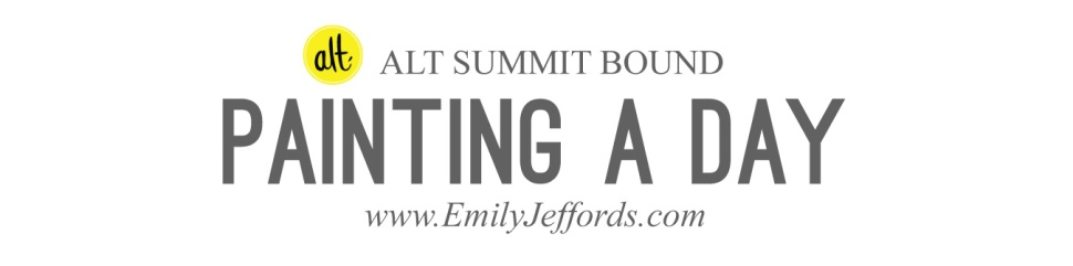 Alt Summit Bound: Painting a Day.  Emily Jeffords