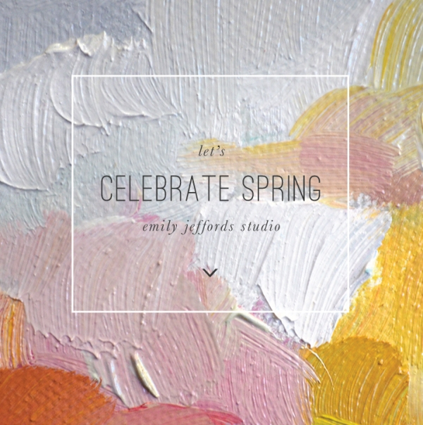 Celebrate Spring: Fine Art from Emily Jeffords