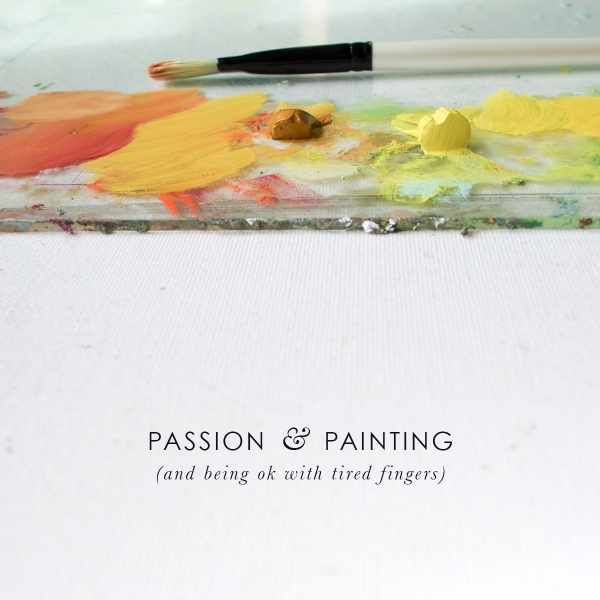 passion and painting by Emily Jeffords
