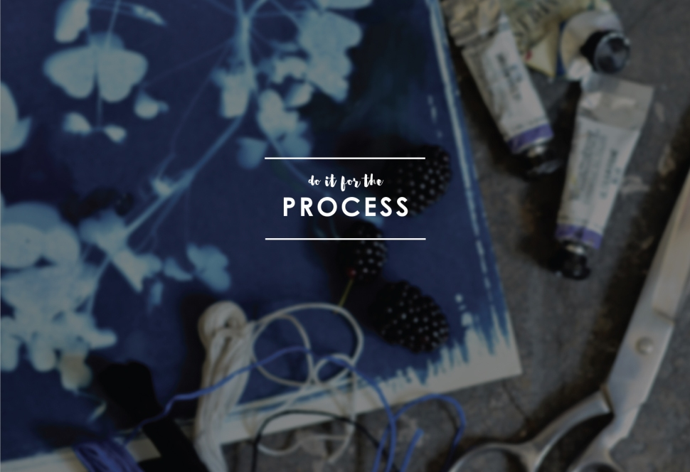 Beautiful Hello Blog: Do it for the process